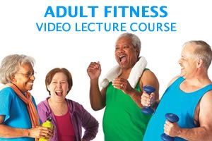 Adult Fitness Video Lecture Course