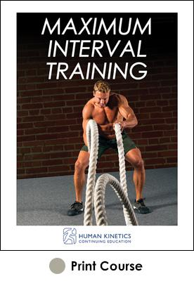 Maximum Interval Training Print CE Course