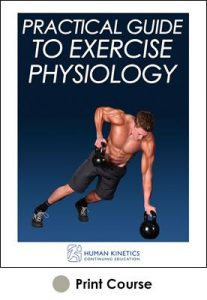 Practical Guide to Exercise Physiology Print CE Course
