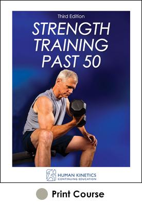 Strength Training Past 50 Print CE Course 3rd Edition