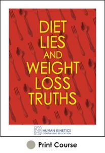 Diet Lies and Weight Loss Truths With CE Exam
