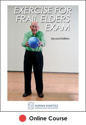 Exercise for Frail Elders Online CE Course 2nd Edition