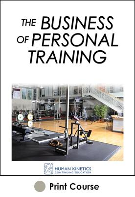 Business of Personal Training Print CE Course, The