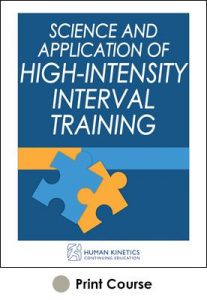 Science and Application of High-Intensity Interval Training With CE Exam