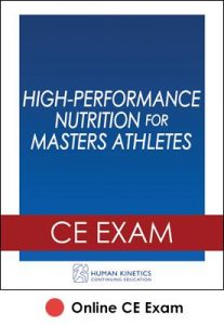 High-Performance Nutrition for Masters Athletes Online CE Exam