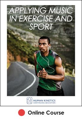 Applying Music in Exercise and Sport Online CE Course