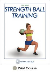Strength Ball Training Print CE Course 3rd Edition