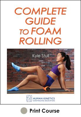 Complete Guide to Foam Rolling with CE Exam