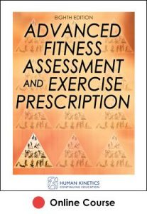 Advanced Fitness Assessment and Exercise Prescription Online CE Course-8th Edition