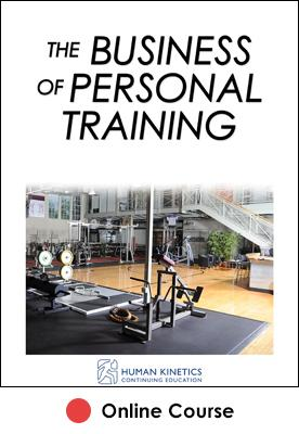 Business of Personal Training Online CE Course, The