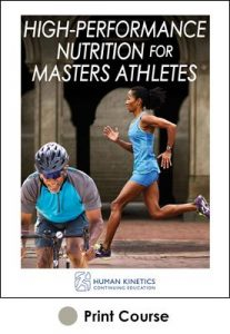 High-Performance Nutrition for Masters Athletes With CE Exam