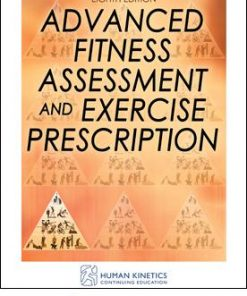 Advanced Fitness Assessment and Exercise Prescription Print CE Course-8th Edition