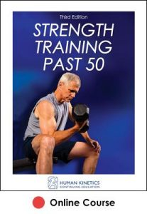 Strength Training Past 50 Online CE Course 3rd Edition