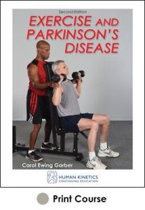Exercise and Parkinson's Disease Print CE Course 2nd Edition