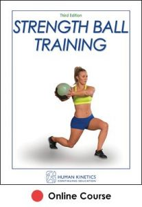 Strength Ball Training Online CE Course 3rd Edition