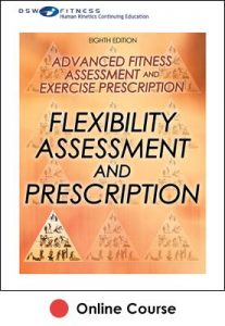 Flexibility Assessment and Prescription Online CE Course-8th Edition