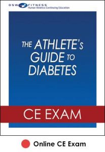 Athlete's Guide to Diabetes Online CE Exam, The