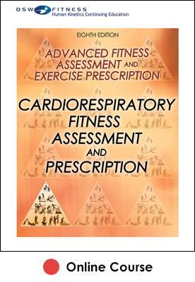 Cardiorespiratory Fitness Assessment and Prescription Online CE Course-8th Edition