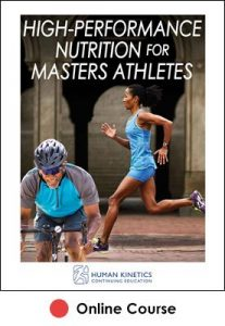 High-Performance Nutrition for Masters Athletes Ebook With CE Exam