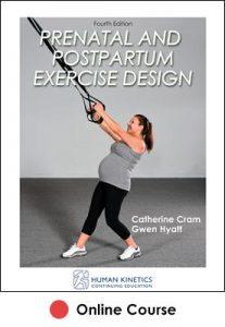 Prenatal and Postpartum Exercise Design Online CE Course 4E