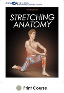 Stretching Anatomy 3rd Edition With CE Exam